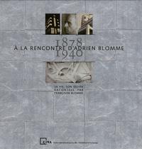 Françoise Blomme - A la rencontre d'Adrien Blomme 1878-1940.