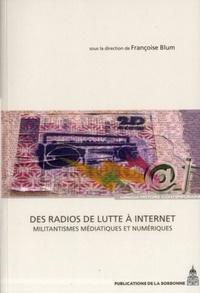 Françoise Blum - Des radios de lutte à Internet - Militantismes médiatiques et numériques.