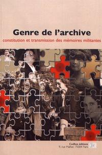 Françoise Blum - Genre de l'archive - Constitution et transmission des mémoires militantes.