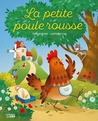 Françoise Bobe et Gaia Bordicchia - La petite poule rousse.