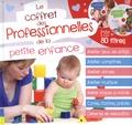 Françoise Bobe et Bénédicte Carboneill - Le coffret des professionnelles de la petite enfance. 2 CD audio