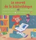 Françoise Bobe et Christelle Galloux - Le secret de la bibliothèque.