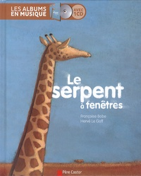 Françoise Bobe et Hervé Le Goff - Le serpent à fenêtres. 1 CD audio