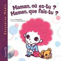 Françoise Bobe et Chiaki Miyamoto - Maman, où es-tu ? Maman que fai-tu ?. 1 CD audio