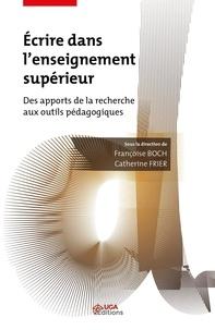Françoise Boch et Catherine Frier - Ecrire dans l'enseignement supérieur - Des apports de la recherche aux outils pédagogiques.