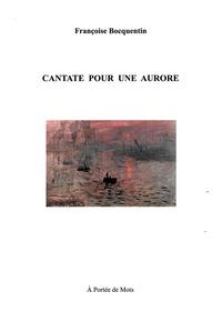 Françoise Bocquentin - Cantate pour une aurore.