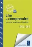 Françoise Bois Parriaud et Annie Cornu-Leyrit - Lire et comprendre - Les mots, les phrases, l'implicite CE1-CE2. 1 Cédérom
