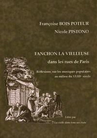 Françoise Bois Poteur et Nicole Pistono - Fanchon la vielleuse dans les rues de Paris - Réflexions sur les musiques populaires au milieu du XVIIIe siècle. 1 CD audio