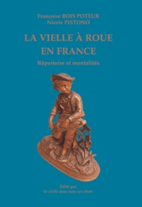 Françoise Bois Poteur et Nicole Pistono - La vielle à roue en France - Répertoire et mentalités.