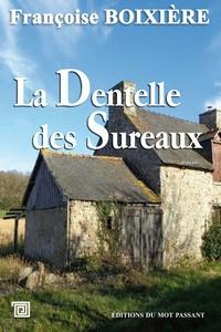 Françoise Boixière - La dentelle des sureaux.