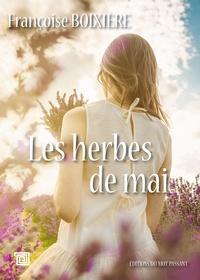 Françoise Boixière - Les herbes de mai.