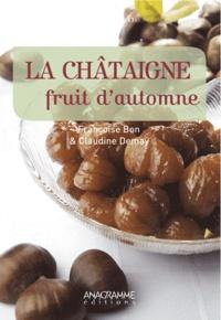 Françoise Bon et Claudine Demay - La châtaigne, fruit d'automne.