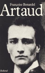 Françoise Bonardel - Antonin Artaud ou la fidélité à l'infini.