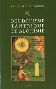 Bouddhisme tantrique et alchimie - Françoise Bonardel |