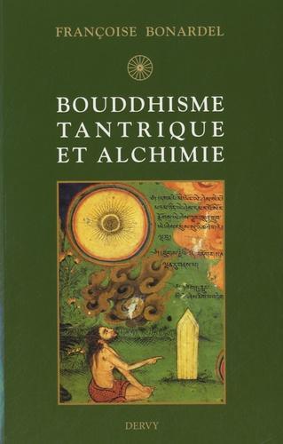 Françoise Bonardel - Bouddhisme tantrique et alchimie.