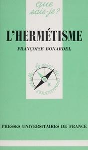 Françoise Bonardel et Paul Angoulvent - L'hermétisme.