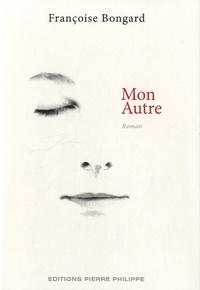 Françoise Bongard - Mon autre.
