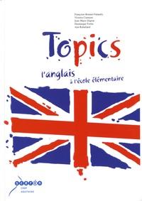 Françoise Bonnet-Fallandry et Victoria Castejon - Topics - L'anglais à l'école élémentaire. 1 CD audio