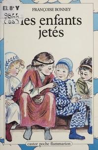 Françoise Bonney - Les Enfants jetés.