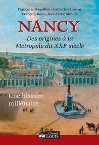 Françoise Boquillon et Catherine Guyon - Nancy - De ses origines à la métropole du XXIeme siècle.
