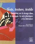 Françoise Bort et Valérie Dupont - Texte, texture, textile - Variations sur le tissage dans la musique, les arts plastiques et la littérature.