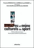 Françoise Bosman et Pierre Lambin - Jeu et enjeu culturels du sport.