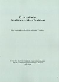 Françoise Bottéro et Redouane Djamouri - Ecriture chinoise - Données, usages et représentations.