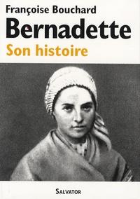 Françoise Bouchard - Bernadette - Son histoire (1844-1879).