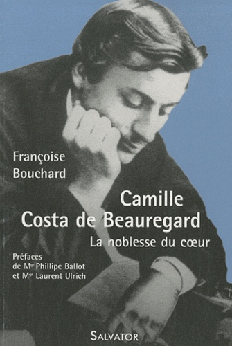 Françoise Bouchard - Camille Costa de Beauregard - La noblesse du coeur (1841-1910).