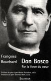 Françoise Bouchard - Don Bosco - Par la force du coeur.
