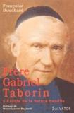 Françoise Bouchard - Frère Gabriel Taborin à l'école de la Sainte Famille.