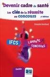Françoise Bouchaud - Devenir cadre de santé - Les clés de la réussite au concours.