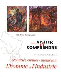 Françoise Bouchet et Nadine Thibon - L'homme et l'industrie - Ecomusée Creusot-Montceau.