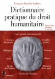 Françoise Bouchet-Saulnier - Dictionnaire pratique du droit humanitaire.