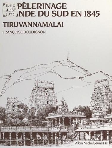 Un pélerinage en Inde du Sud en 1845. Tiruvannamalai
