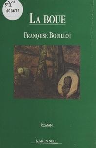 Françoise Bouillot - La boue.