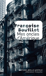 Françoise Bouillot - Mes oncles d'Amérique.