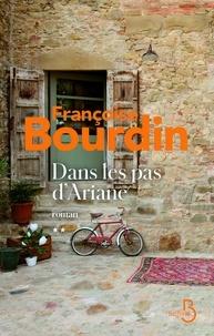 Françoise Bourdin - Dans les pas d'Ariane.