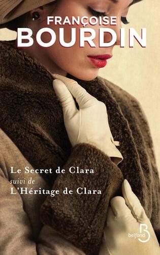 Françoise Bourdin - Le secret de Clara suivi de L'héritage de Clara.