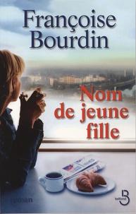 Téléchargements gratuits pour les nouveaux livres électroniques Nom de jeune fille 9782714443922 par Françoise Bourdin