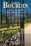 Françoise Bourdin - Un nouveau départ et changer de vie... - Nom de jeune fille ; Un cadeau inespéré ; L'Homme de leur vie ; Les Bois de Battandière ; Sans regrets ; D'espoir et de promesse.