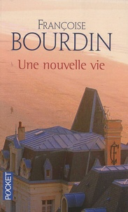 Françoise Bourdin - Une nouvelle vie.