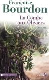 Françoise Bourdon - La combe aux oliviers.