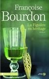 Françoise Bourdon - La Figuière en héritage.