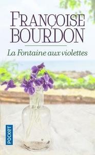 Françoise Bourdon - La fontaine aux violettes.