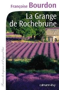 Françoise Bourdon - La Grange de Rochebrune.