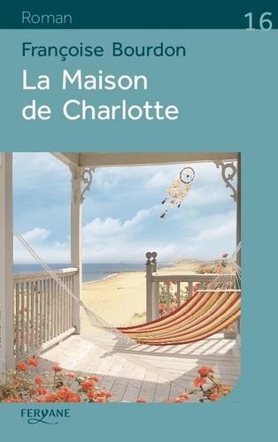 La maison de Charlotte Edition en gros caractères