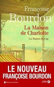 Françoise Bourdon - La maison de Charlotte.