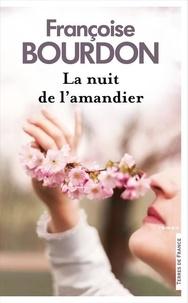 Françoise Bourdon - La nuit de l'amandier - Suivi de Le mas des amandiers.