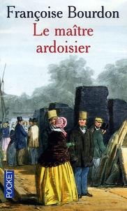 Françoise Bourdon - Le maître ardoisier.